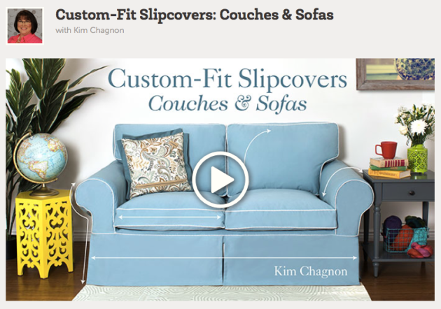 Custom Slipcover class via Craftsy